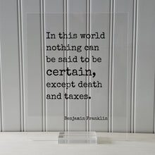 Benjamin Franklin - Floating Quote - In this world nothing can be said to be certain, except death and taxes - Modern Decor Minimalist