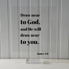 James 4:8 - Draw near to God, and He will draw near to you - Floating Scripture Bible Verse Christian Religious Decor