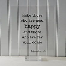 Make those who are near happy and those who are far will come - Chinese Proverb - Happiness Motivation Inspiration Sign Plaque Framed