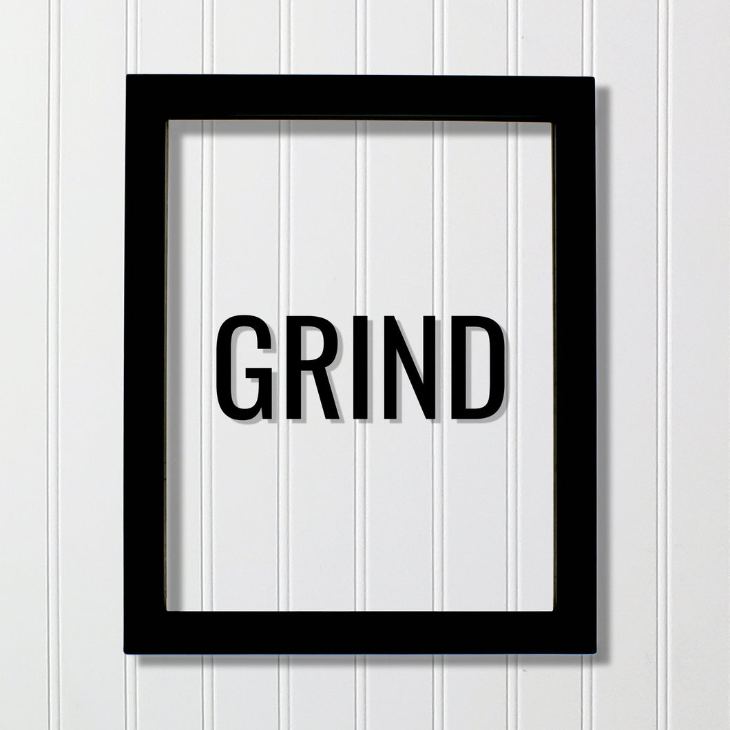Grind Sign- Floating Quote - Hard Work Motivation Success Business Progress Inspiration Workout Exercise Achievement Victory Daily Grind