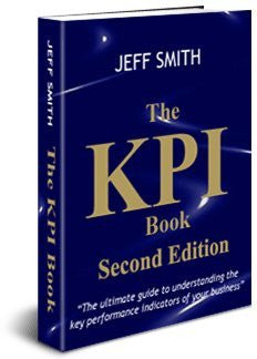 The KPI Book: The Ultimate Guide to Understanding the Key Performance Indicators of Your Business