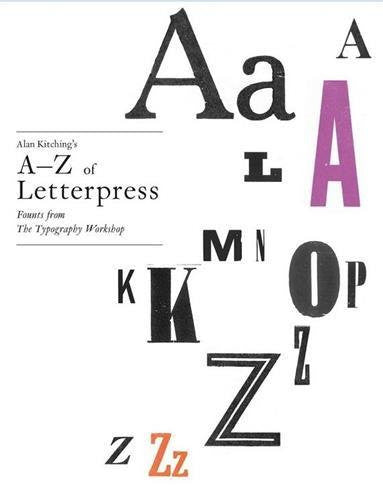 Alan Kitching's A-Z of Letterpress: Founts from The Typography Workshop