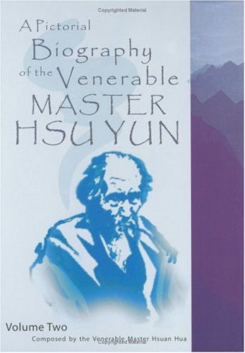 A Pictorial Biography of the Venerable Master Hsü Yün (Biography of the Venerable Master Hsu Yun Book 1)