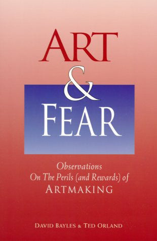 Art & Fear: Observations on the Perils (and Rewards) of Artmaking: 1