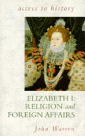 Access To History: Elizabeth 1 - Religion and Foreign Affairs 2nd Edition