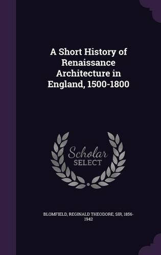 A Handbook of Renaissance Architecture In England 1500-1800