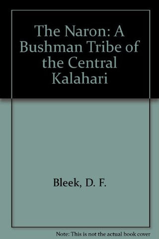 The Naron: A Bushman Tribe of the Central Kalahari