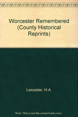WORCESTER REMEMBERED.