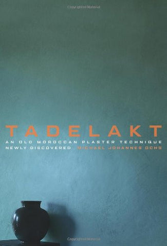 Tadelakt: An Old Maroccan Plaster Technique Rediscovered