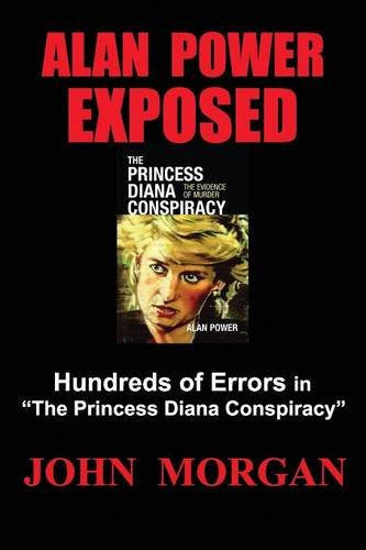 "Alan Power Exposed: Hundreds of Errors in ""The Princess Diana Conspiracy"""
