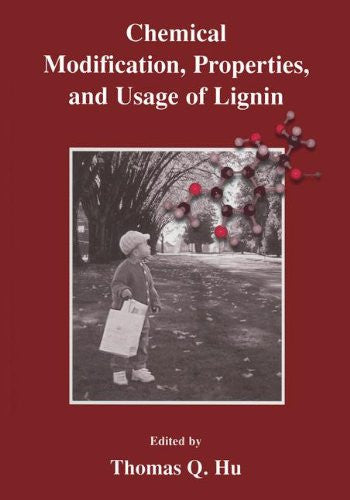 """Chemical Modification, Properties, and Usage of Lignin"""