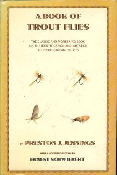 A Book of Trout Flies. Containing a List of the Most Important American Stream Insects and Their Imitations