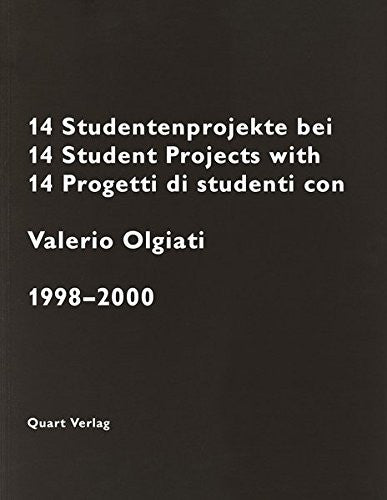 14 Student Projects with Valerio Olgiati: 1998-2000