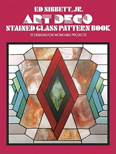 Art Deco Stained Glass Pattern Book: 91 Designs for Workable Projects (Dover Stained Glass Instruction)