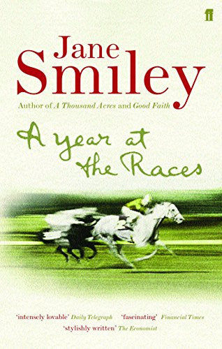 A Year at the Races: Reflections on Horses, Humans, Love, Money and Luck