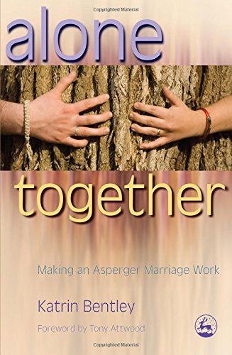 Alone Together: Making an Asperger Marriage Work