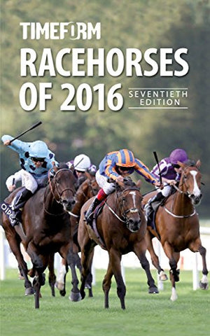 Racehorses of 2016: A Timeform Racing Publication