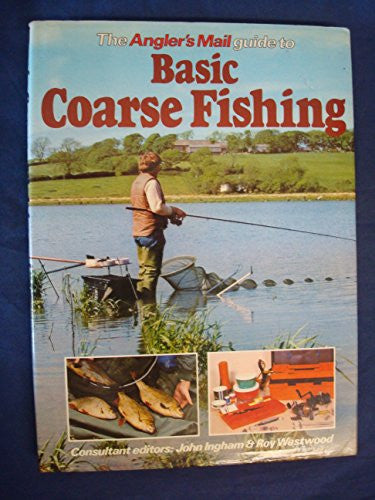 """Angler's Mail"" Guide to Basic Coarse Fishing"