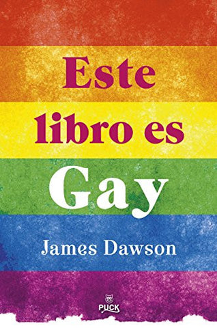 Este libro es gay (Puck juvenil) (Spanish Edition)