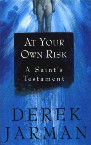 At Your Own Risk: A Saint's Testament