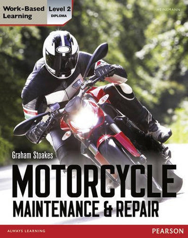 Diploma Motorcycle Maintenance & Repair Candidate Handbook: Level 2 (Light Vehicle Technology)