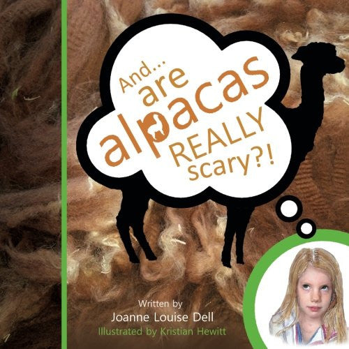"""And..... are alpacas REALLY scary?!"""