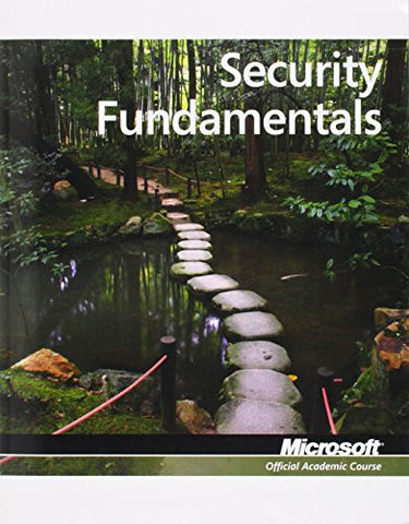 98-367: MTA Security Fundamentals (Microsoft Official Academic Course)