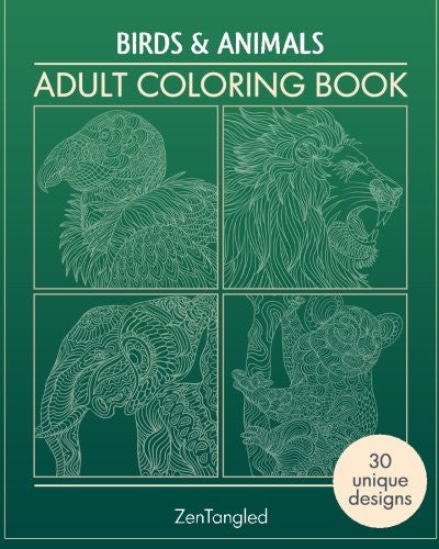 Adult Coloring Books: Birds & Animals: Zentangle Patterns - Stress Relieving Animals and Birds Coloring Pages for Adults: Volume 2 (Birds and Anim