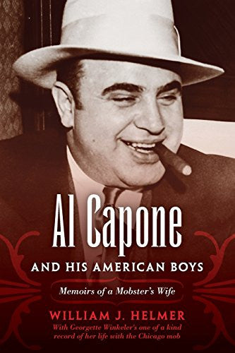 Al Capone and His American Boys: Memoirs of a Mobster's Wife