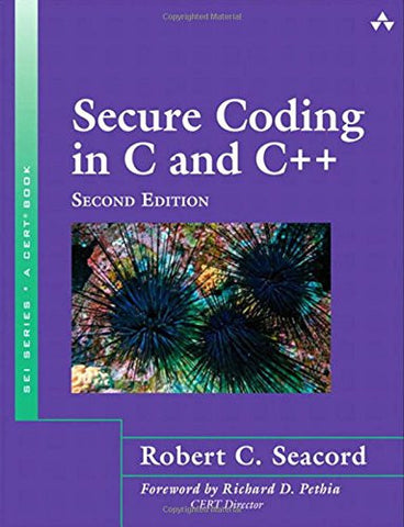 Secure Coding in C and C++ (SEI Series in Software Engineering (Paperback))