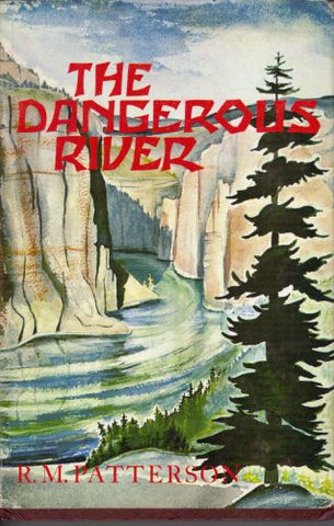 Dangerous River: Adventure on the Nahanni