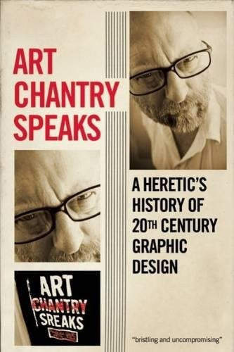 Art Chantry Speaks: A Heretic's History of 20th Century Graphic Design