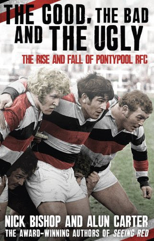 The Good, the Bad and the Ugly: The Rise and Fall of Pontypool RFC