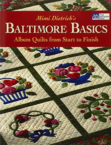 "Baltimore Basics: Album Quilts  ""Print on Demand Edition"": Album Quilts from Start to Finish"