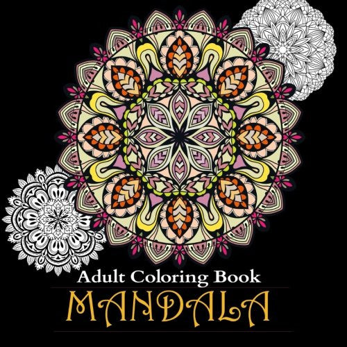 Adult Coloring Books: A Coloring Book for Adults Featuring Mandalas and Henna Inspired Flowers, Geometry, and Paisley Patterns