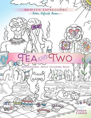 Adult Coloring Book: Majestic Expressions: Tea for Two