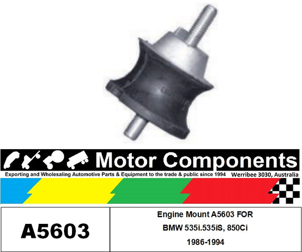 Engine Mount A5603 FOR  BMW 535i.535iS, 850Ci 1986-1994