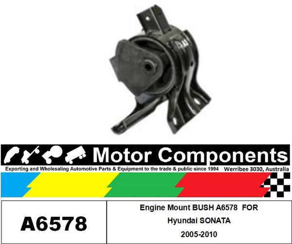 Engine Mount BUSH A6578  FOR Hyundai SONATA 2005-2010