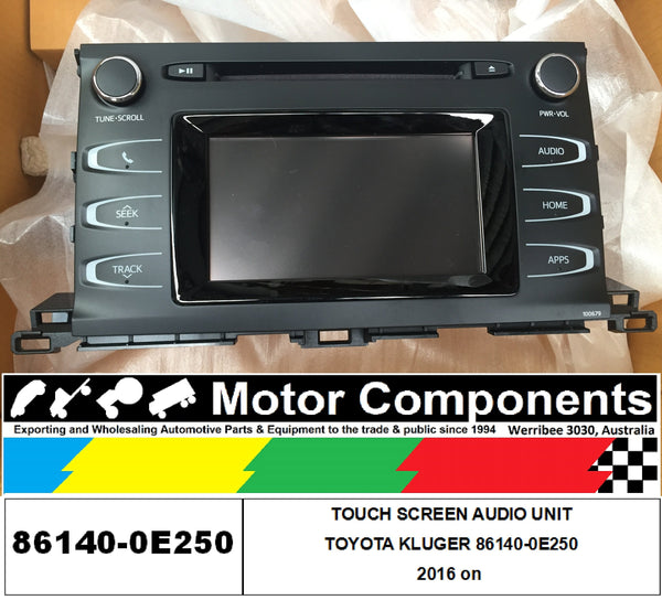 86140-0E250	TOUCH SCREEN AUDIO UNIT KLUGER 2016 on
