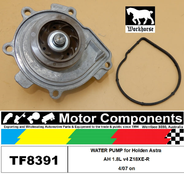 WATER PUMP TF8391 for Holden Astra AH 1.8L v4 Z18XE-R 4/07 on