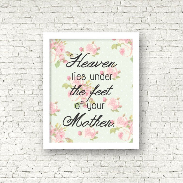Heaven Lies Under The Feet Of Your Mother   Islamic Quote Wall Art Print