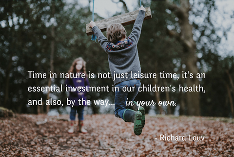 Nature an investment in you and your kids health.
