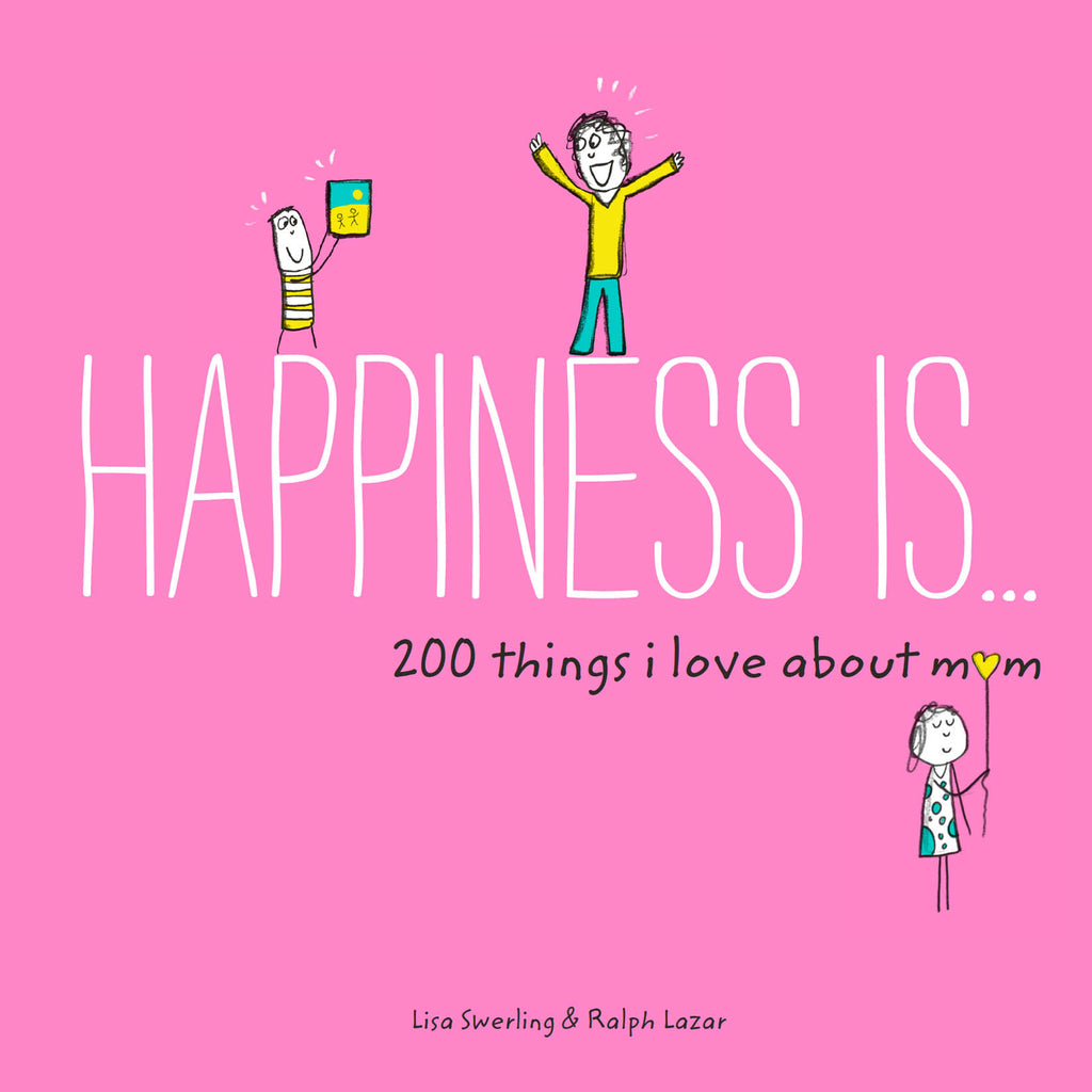 Happiness is...200 things I love about Dad