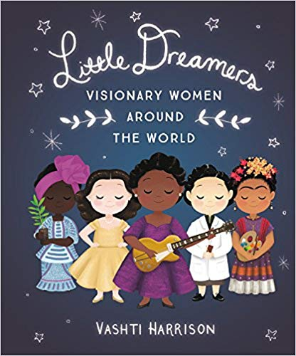 Little Dreamers Visionary Women Around The World Book