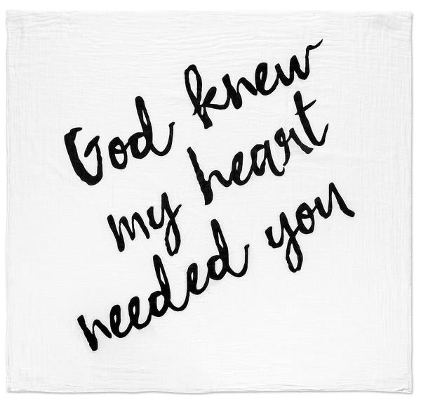 Modern Burlap Organic Cotton Muslin Swaddle Blanket - God knew my heart needed you