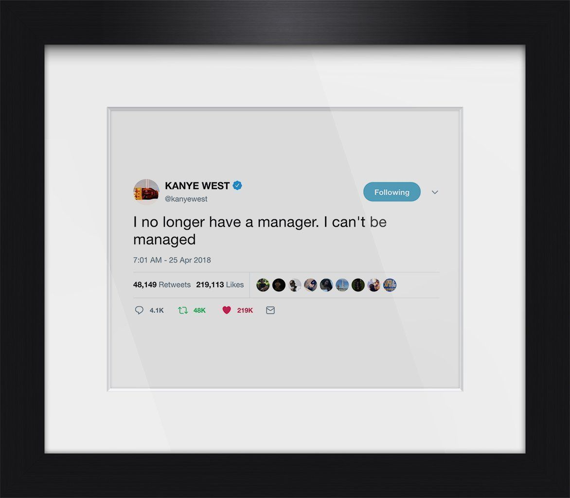 "Kanye West - ""Can't Be Managed""-Framed Tweets"