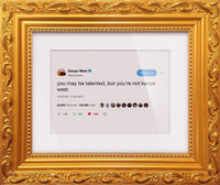 "Kanye West - ""But You're Not Kanye West-Framed Tweets"
