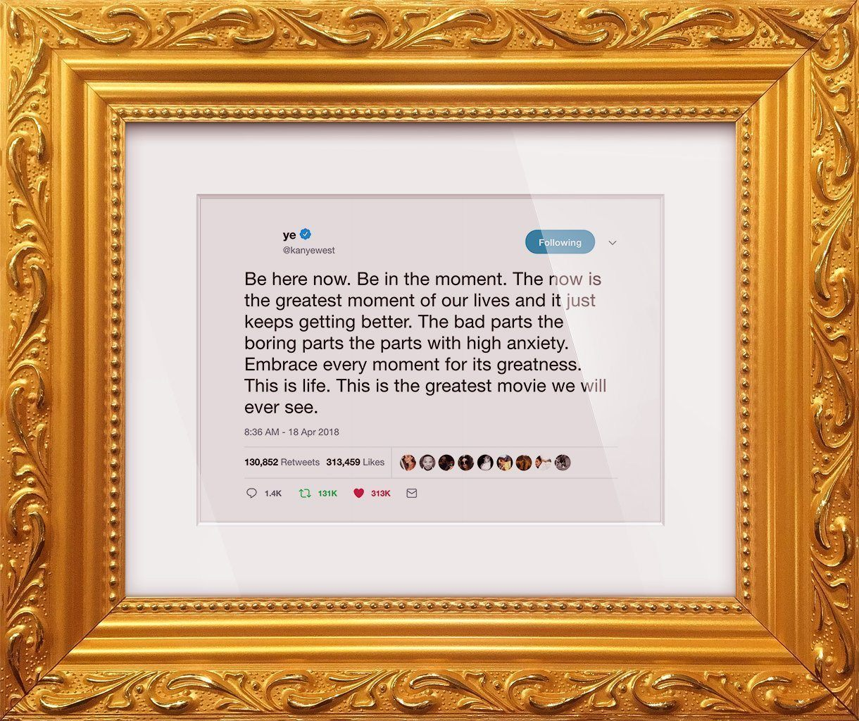 "Kanye West - ""Be Here Now""-Framed Tweets"