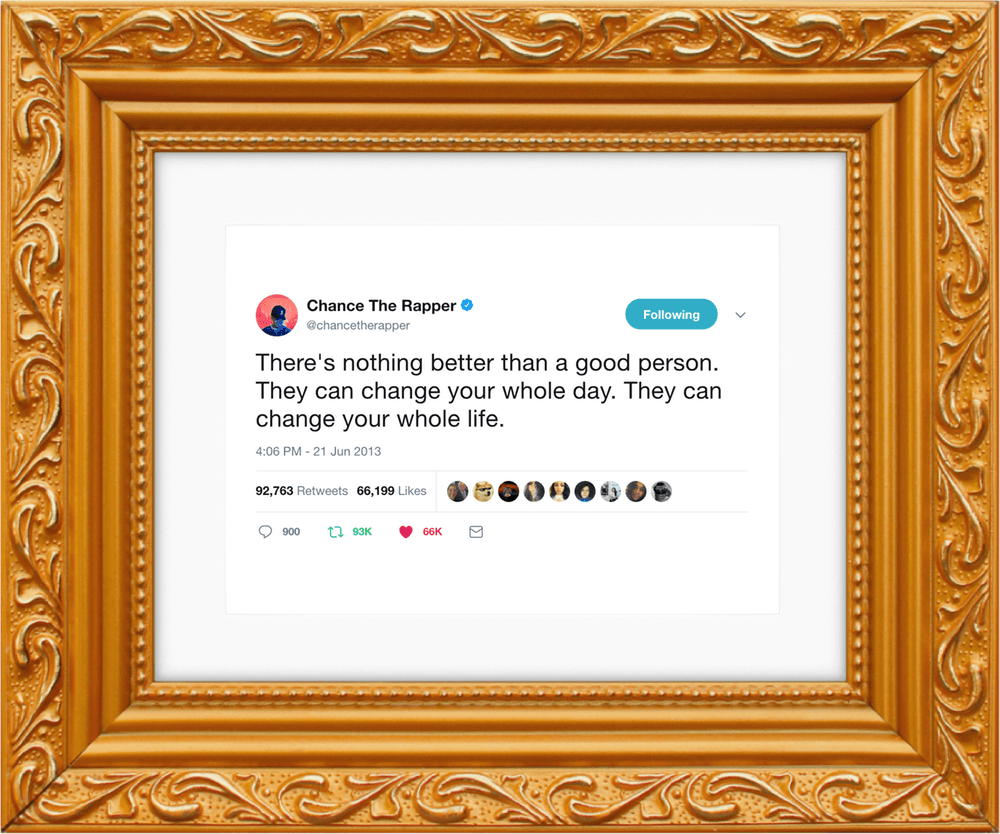 Nothing Better Than A Good Person @chancetherapper-Framed Tweets
