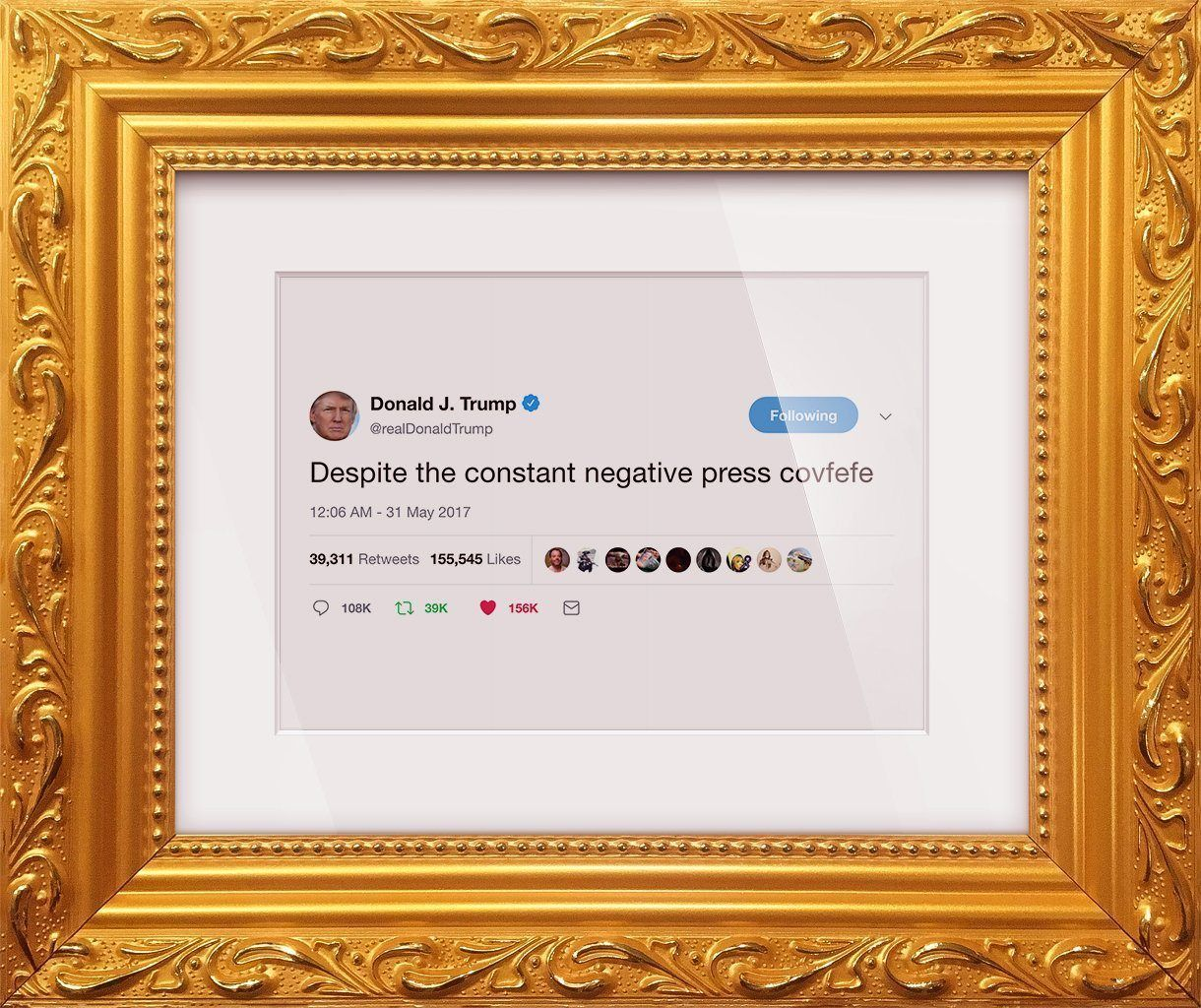 "Donald Trump - ""Covfefe""-Framed Tweets"